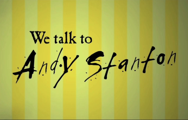 We Talk to Andy Stanton